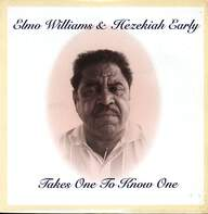 Elmo Williams/Hezekiah Early: Takes One To Know One