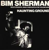 Bim Sherman/The Roots Radics/Dub Syndicate/The Voluntary: Haunting Ground