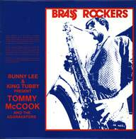 Bunny Lee/King Tubby/Tommy McCook/The Aggrovators: Brass Rockers