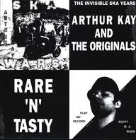 Arthur Kay & The Originals: Rare 'N' Tasty