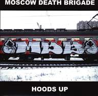 Moscow Death Brigade: Hoods Up