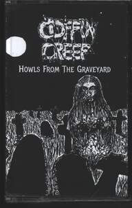 Coffin Creep: Howls From The Graveyard