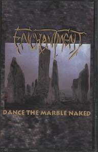 Enchantment (2): Dance The Marble Naked