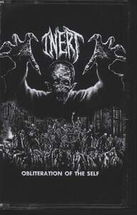 Inert: Obliteration Of The Self