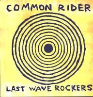 Common Rider: Last Wave Rockers