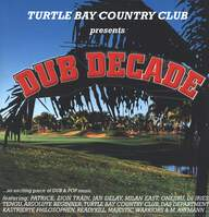 Various: Turtle Bay Country Club Presents: Dub Decade