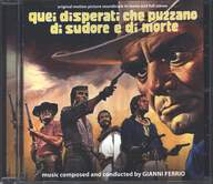 Gianni Ferrio: Quei Disperati Che Puzzano Di Sudore E Di Morte (Original Soundtrack In Mono And Full Stereo)