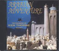 Ken Thorne: The Film Music Of Ken Thorne Volume 3 (Arabian Adventure)