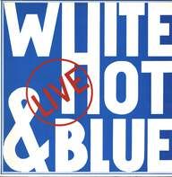 White Hot & Blue: Live