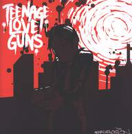 Teenage Love Guns: Heartplosion