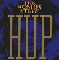 The Wonder Stuff: Hup