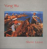 Yung Wu: Shore Leave