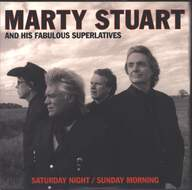 Marty Stuart And His Fabulous Superlatives: Saturday Night/Sunday Morning