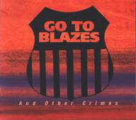 Go To Blazes: And Other Crimes