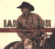 Ian Tyson: Yellowhead To Yellowstone And Other Love Stories