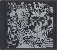 Interment/Brutally Deceased: Glory Days Festering Years