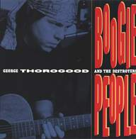George Thorogood & The Destroyers: Boogie People