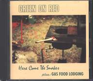 Green On Red: Here Come The Snakes / Gas Food Lodging