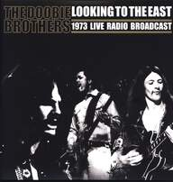 The Doobie Brothers: Looking To The East (1973 Live Radio Broadcast)