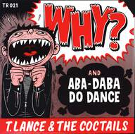 T. Lance/The Coctails: Why?