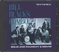 Bill Black's Combo: Solid And Raunchy & Movin'