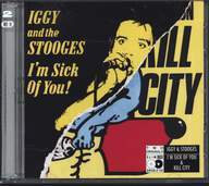 Iggy Pop/James Williamson/The Stooges: Kill City / I'm Sick Of You!