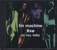 Tin Machine: Live - Oy Vey, Baby
