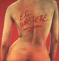 Eric Clapton: E.C. Was Here