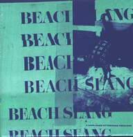 Beach Slang: A Loud Bash Of Teenage Feelings