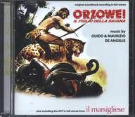 Guido And Maurizio De Angelis: Orzowei (Original Soundtrack Recording In Full Stereo) Also Including The OST In Full Stereo From Il Marsigliese