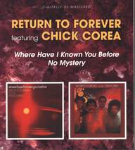 Return To Forever/Chick Corea: Where Have I Known You Before / No Mystery