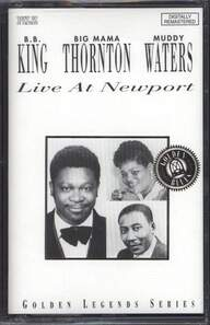 B.B. King/Big Mama Thornton/Muddy Waters: Live At Newport