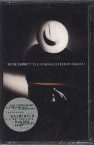 T-Bone Burnett: The Criminal Under My Own Hat