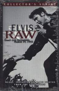 Elvis Presley: Elvis Raw (Early Live Recording: March 19, 1955)