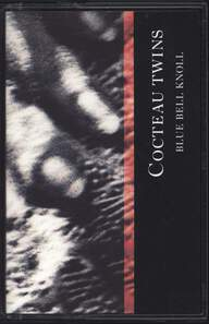 Cocteau Twins: Blue Bell Knoll