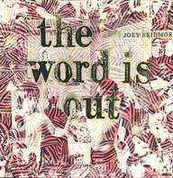 Joey Skidmore: The Word Is Out