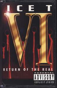 Ice-T: VI: Return Of The Real