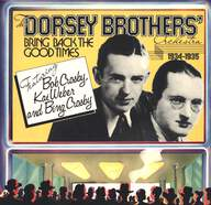 The Dorsey Brothers Orchestra: Bring Back The Good Times 1934-1935
