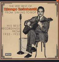Django Reinhardt: The Very Best Of Django Reinhardt From Swing To Bop