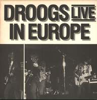 Droogs: Live In Europe