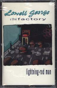 Lowell George/The Factory (7): Lightning-Rod Man