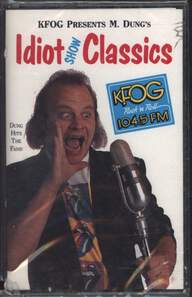 Various: KFOG Presents M. Dung's Idiot Show Classics
