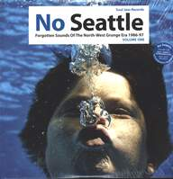 Various: No Seattle - Forgotten Sounds Of The North-West Grunge Era 1986-97 Volume One