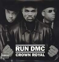 Run DMC: Crown Royal