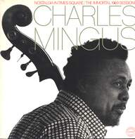 Charles Mingus: Nostalgia In Times Square / The Immortal 1959 Sessions