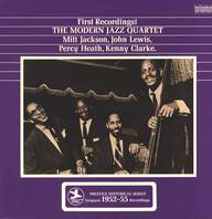 The Modern Jazz Quartet: First Recordings! (Original 1952 - 55 Recordings)