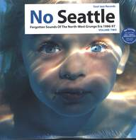 Various: No Seattle - Forgotten Sounds Of The North-West Grunge Era 1986-97 Volume Two