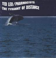 Ted Leo / Pharmacists: The Tyranny Of Distance
