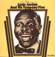 Louis Jordan And His Tympany Five: In Memoriam