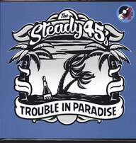 The Steady 45's: Trouble In Paradise
